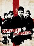 Daylight Robbery Poster