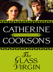 Catherine Cookson's The Glass Virgin Poster