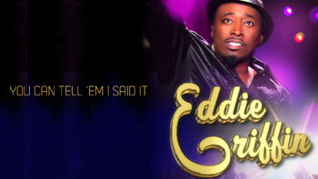 Netflix box art for Eddie Griffin: You Can Tell 'Em I Said It