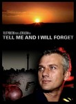 Tell Me and I Will Forget Poster