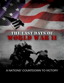The Last Days of World War II: August 5-11, 1945
