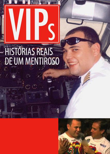 VIPs: Historias Reais de Um Mentiroso Netflix BR (Brazil)