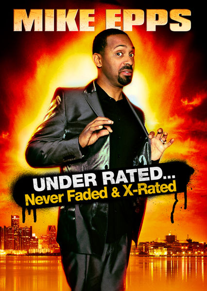 Mike Epps: Under Rated and Never Faded Netflix PH (Philippines)