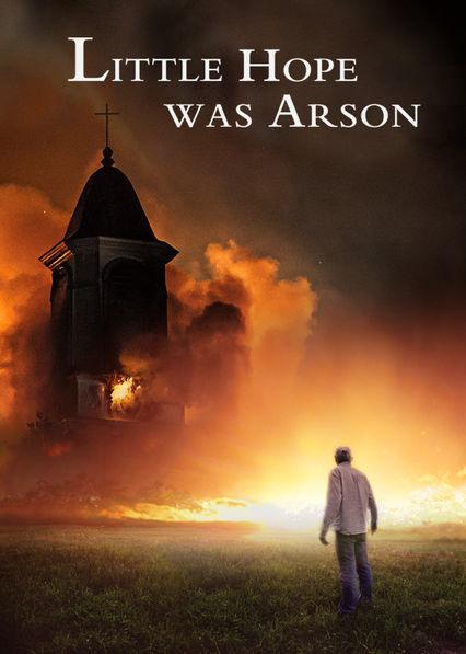 Little Hope Was Arson Netflix ES (España)
