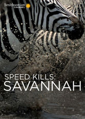 Speed Kills: Savannah