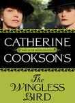 Catherine Cookson's The Wingless Bird Poster
