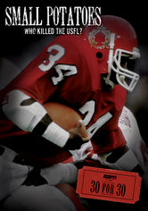 30 for 30: Small Potatoes: Who Killed the USFL?