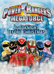 Power Rangers: Megaforce: The Robo Before Christmas