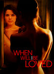 When Will I Be Loved? Poster