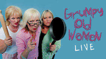 Netflix box art for Grumpy Old Women Live