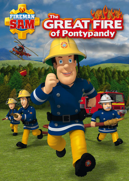 Fireman Sam: The Great Fire of PontyPandy Netflix UK (United Kingdom)