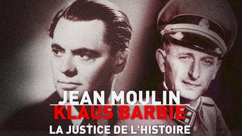 Jean Moulin, Klaus Barbie: la justice de l'histoire