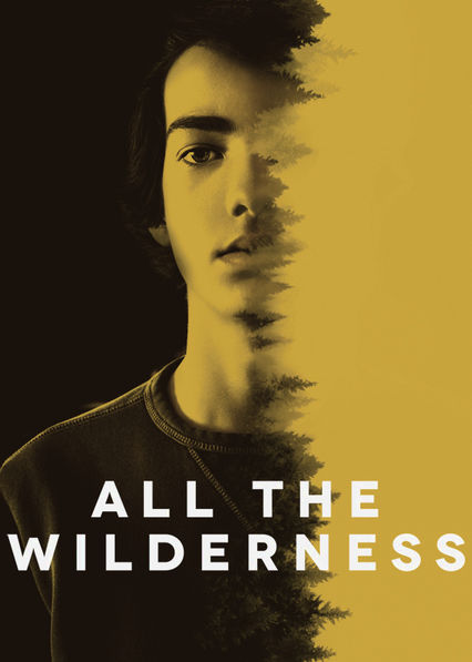 All the Wilderness Netflix US (United States)