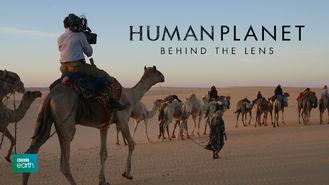 Netflix Box Art for Human Planet: Behind the Lens - Season 1