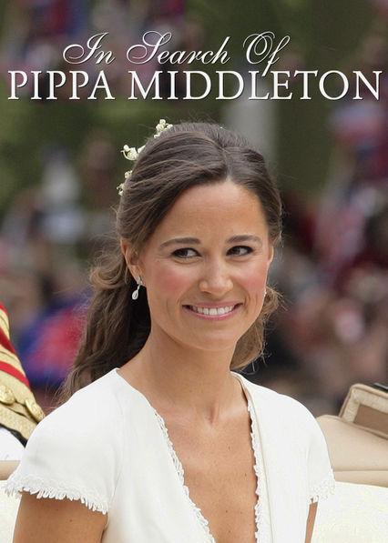 In Search of Pippa Middleton Netflix UK (United Kingdom)