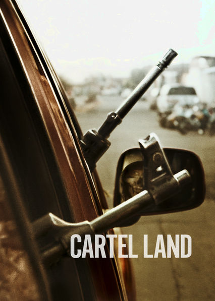 Cartel Land Netflix AR (Argentina)