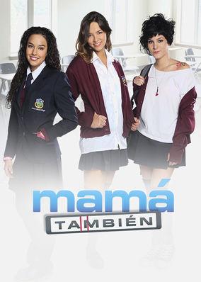 Mamá También - Season 1
