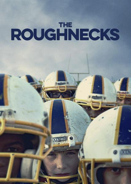The Roughnecks Netflix US (United States)