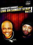 Chocolate Sundaes Presents: Live on Sunset Strip!: Vol. 2