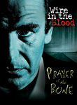 Wire in the Blood: Prayer of the Bone Poster