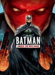 Batman: Under The Red Hood Poster
