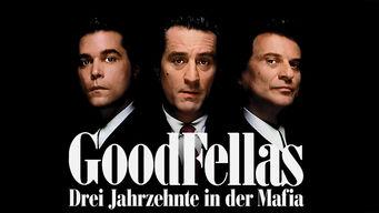 GoodFellas: Drei Jahrzehnte in der Mafia
