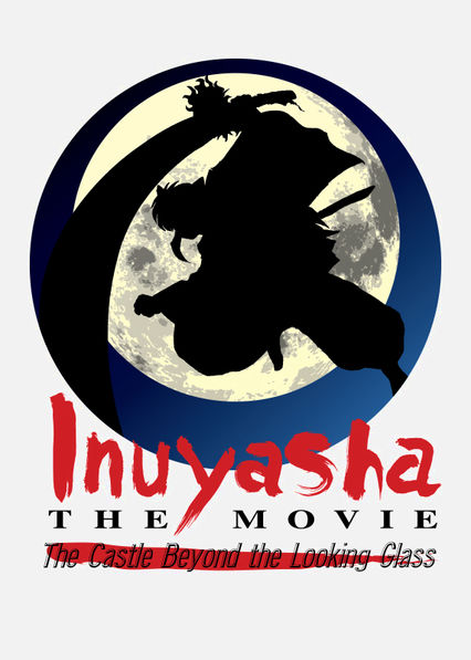 InuYasha: The Movie 2: The Castle Beyond the Looking Glass Netflix PR (Puerto Rico)