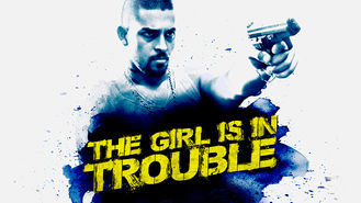 Netflix box art for The Girl Is in Trouble