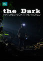 The Dark: Nature's Nighttime World | filmes-netflix.blogspot.com