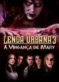 Lenda Urbana 3 - A Vingança de Mary | filmes-netflix.blogspot.com