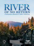 Nature: River of No Return