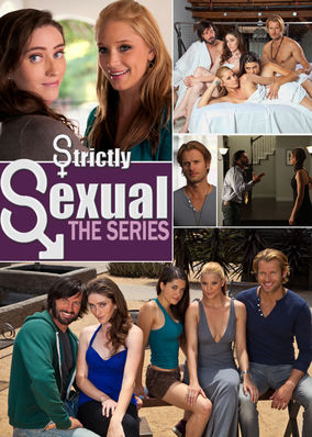 Strictly Sexual: The Series - Season 1