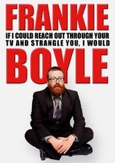 Frankie Boyle Live 2: If I Could Reach Out Through Your TV and Strangle You I Would