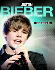 Justin Bieber: The Untold Story of His Rise to Fame