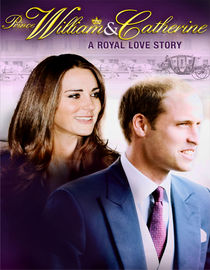 Prince William & Katherine: A Royal Love Story