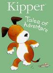 Kipper: Tales of Adventure Poster