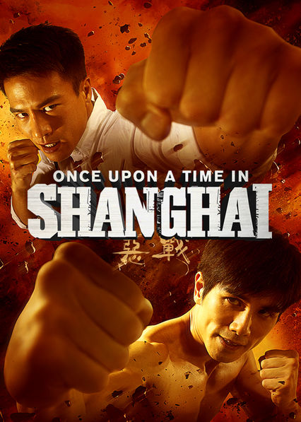Once Upon a Time In Shanghai Netflix PR (Puerto Rico)