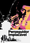 Perseguidor implacável | filmes-netflix.blogspot.com