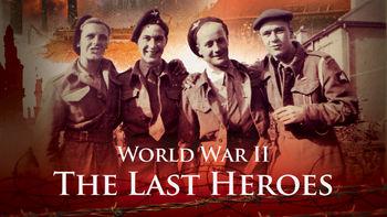 Netflix Box Art for World War II: The Last Heroes - Season 1