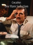 Cocaine: One Man's Seduction Poster
