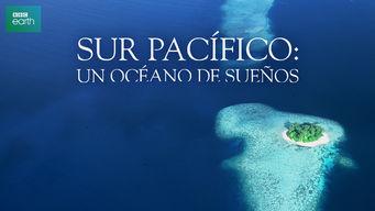 Sur Pacífico: un océano de sueños