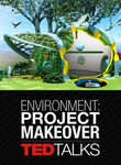 TEDTalks: Environment: Project Makeover Poster