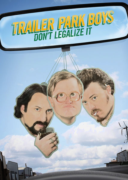 Trailer Park Boys: Don't Legalize It Netflix UK (United Kingdom)