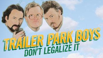 Netflix box art for Trailer Park Boys 3: Don't Legalize it