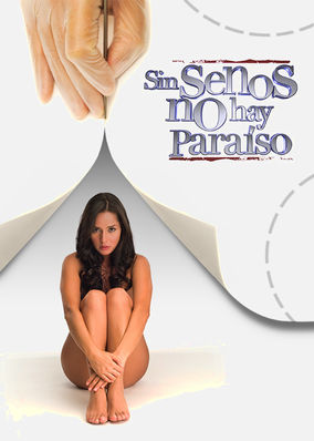 Sin senos no hay paraíso - Season 1
