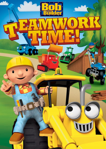 Bob the Builder: Teamwork Time! Netflix US (United States)