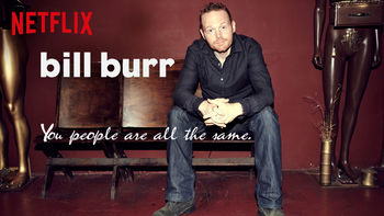 Netflix box art for Bill Burr: You People Are All the Same