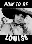 How to Be Louise Poster