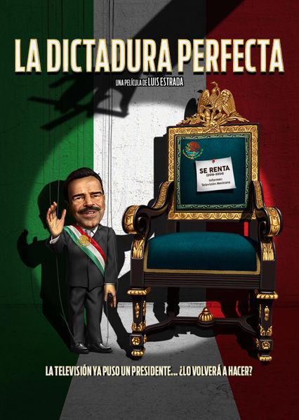 The Perfect Dictatorship Netflix AR (Argentina)