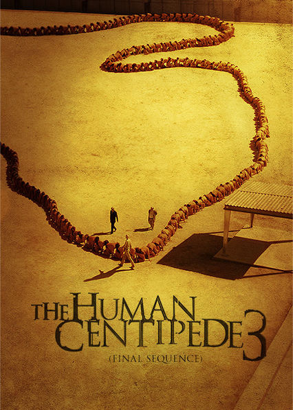 The Human Centipede 3: The Final Sequence Netflix AU (Australia)